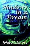Shadows In A Dream is a collaboration of four authors including the web master of sfnorthwest.org - please consider it for your next book buy.